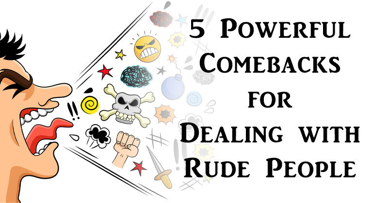 How to deal with rudeness
