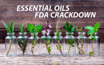 FDA Sends Warning Letters to the Essential Oil Companies Young Living and doTERRA!