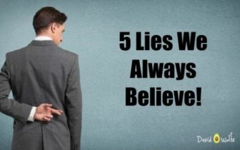 5 Lies We Always Believe About Life