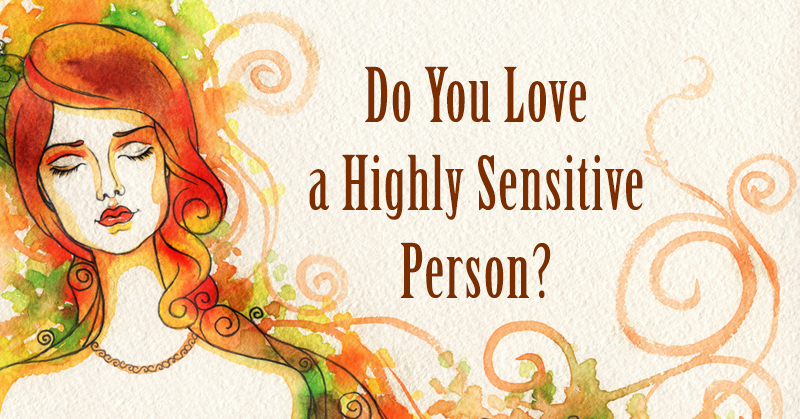 love sensitive person FI