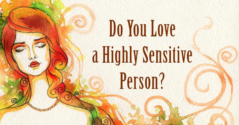 love sensitive person FI