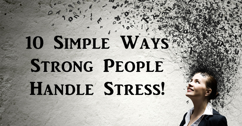10 Simple Ways Strong People Handle Stress! - David Avocado Wolfe