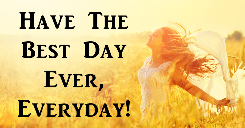 Image result for have the best day ever