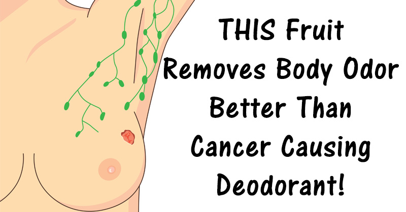 THIS Fruit Removes Body Odor Better Than Cancer Causing Deodorant