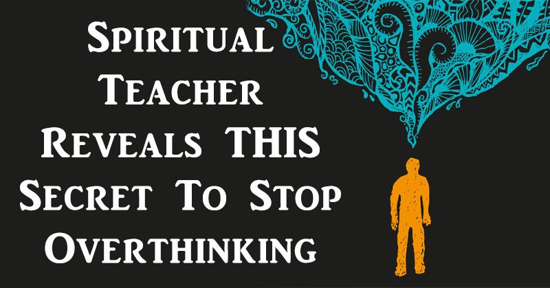 spiritual teacher stop overthinking FI