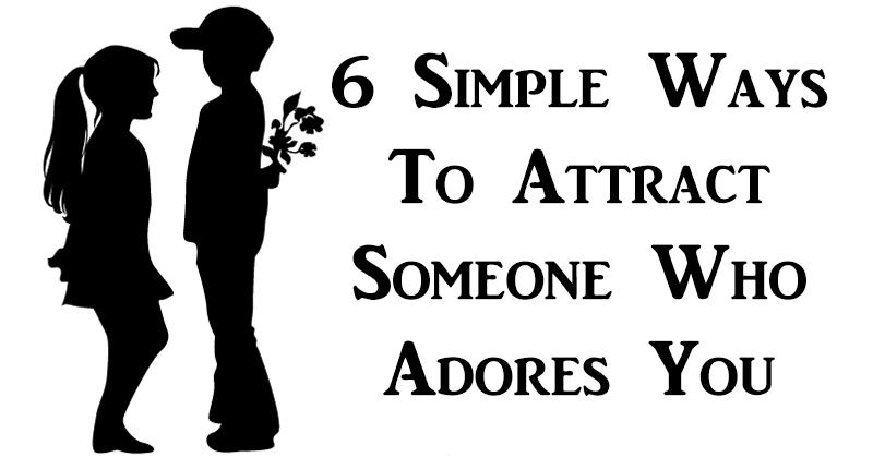 attrack someone adores you FI