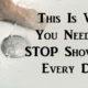 stop showering FI
