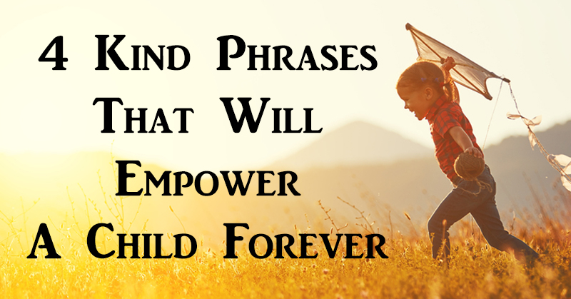 kind phrases empower child FI