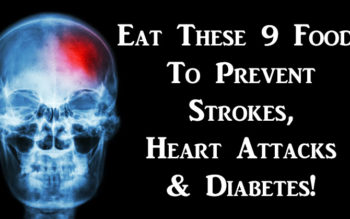 Eat These 9 Foods To Prevent Strokes, Heart Attacks & Diabetes!