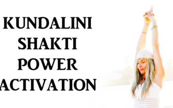KUNDALINI SHAKTI POWER ACTIVATION