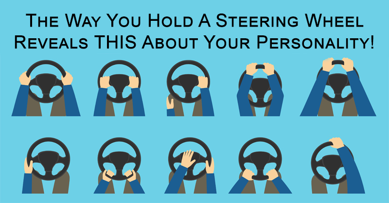 The Way You Hold A Steering Wheel Reveals THIS About Your Personality!