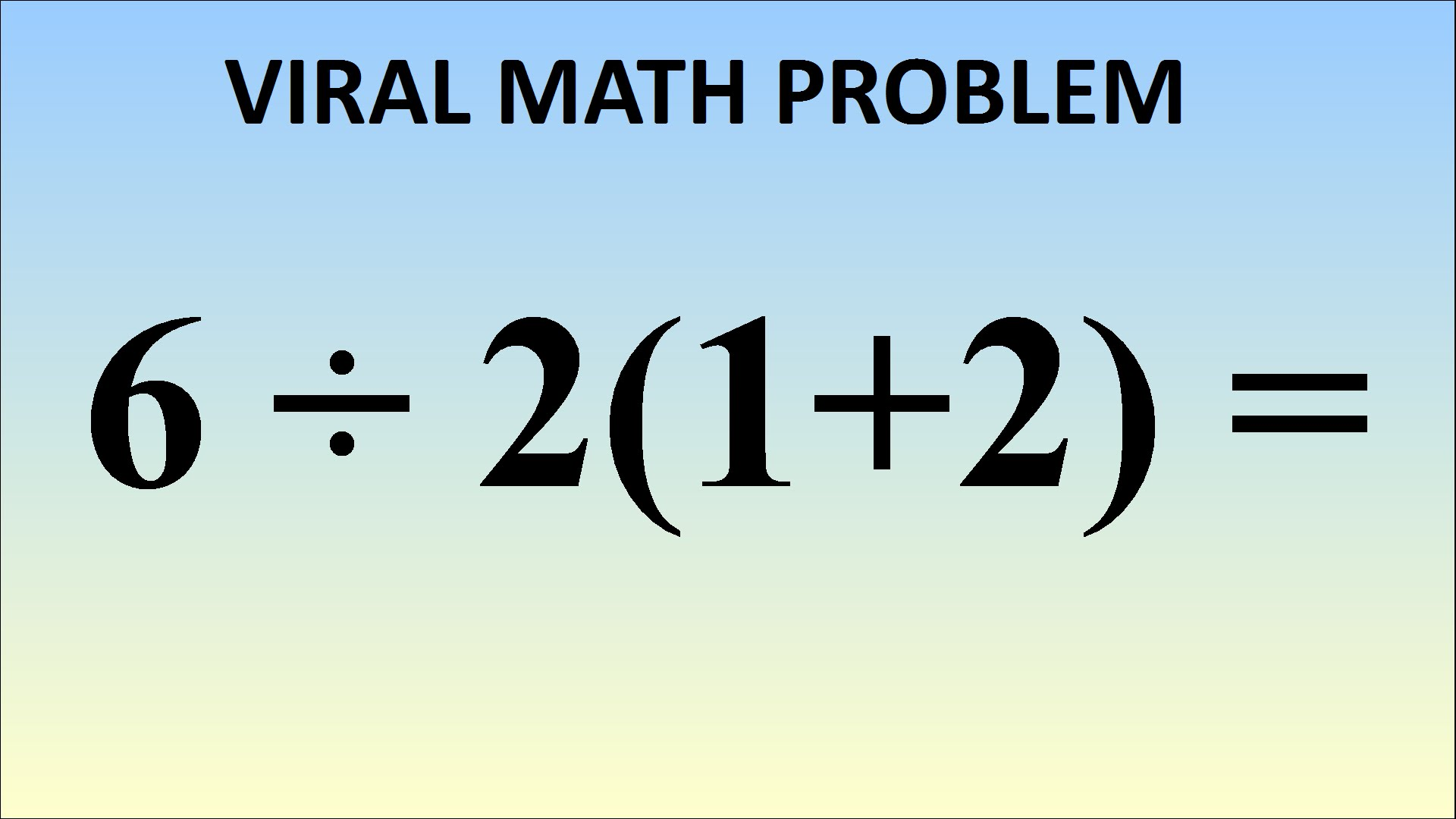 This Math Problem Has The Internet Stumped. Do You Know The Right ...