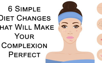6 Simple Diet Changes That Will Make Your Complexion Perfect