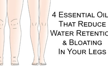 4 Essential Oils That Reduce Water Retention & Bloating In Your Legs