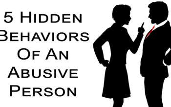 5 Hidden Behaviors Of An Abusive Person