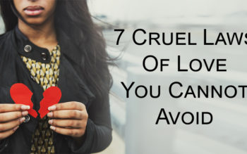 7 Cruel Laws Of Love You Cannot Avoid