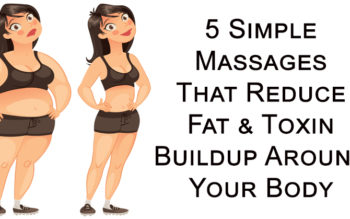 5 Simple Massages That Reduce Fat & Toxin Buildup Around Your Body