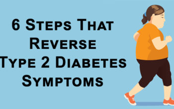 6 Steps To Reverse Type 2 Diabetes Symptoms Naturally