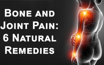 Bone and Joint Pain: 6 Natural Remedies