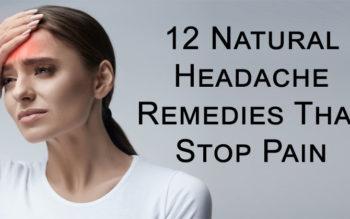 12 Natural Headache Remedies That Stop Pain