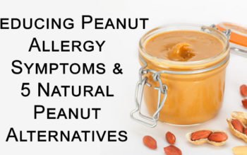 Reducing Peanut Allergy Symptoms & 5 Natural Peanut Alternatives