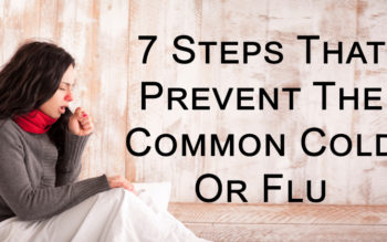 7 Steps That Prevent The Common Cold Or Flu