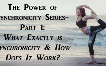 The Power of Synchronicity Series- Part 1: What Exactly is Synchronicity & How Does It Work?
