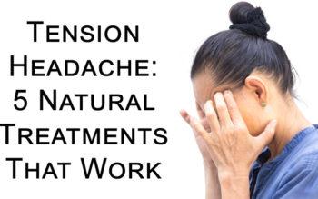 Tension Headache: 5 Natural Treatments That Work