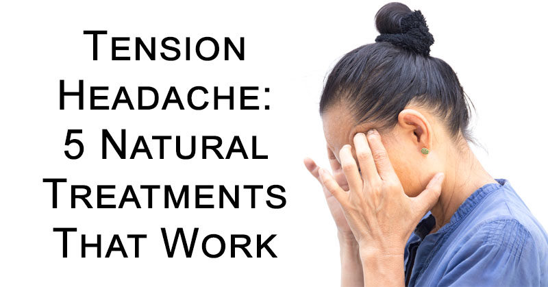 Best Natural Cure For Tension Headaches