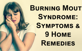 Burning Mouth Syndrome: Symptoms & 9 Home Remedies