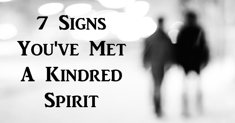 7 Signs Youve Met A Kindred Spirit