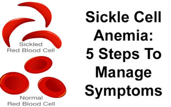 Sickle Cell Anemia: 5 Steps To Manage Symptoms