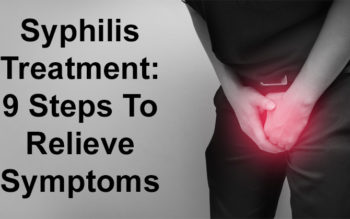 Syphilis Treatment: 9 Steps To Relieve Symptoms