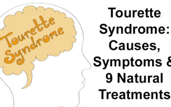 Tourette Syndrome: Causes, Symptoms & 9 Natural Treatments