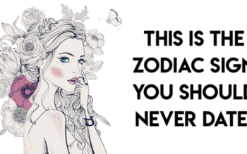 This Is The Zodiac Sign You Should NEVER Date
