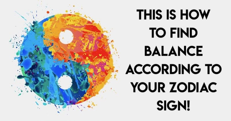 Zodiac Balance Find Out How To Achieve Zen Based On Your Sign