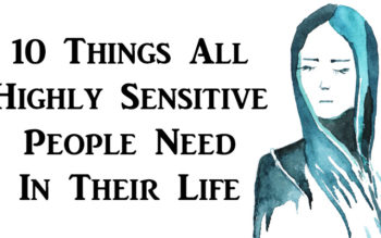 10 Things All Highly Sensitive People Need In Their Life