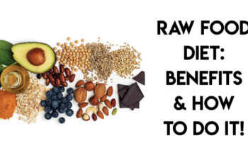 Raw Food Diet: Benefits & How To Do It