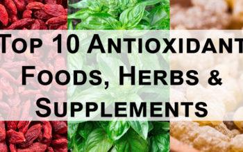 Top 10 Antioxidant Foods, Herbs & Supplements