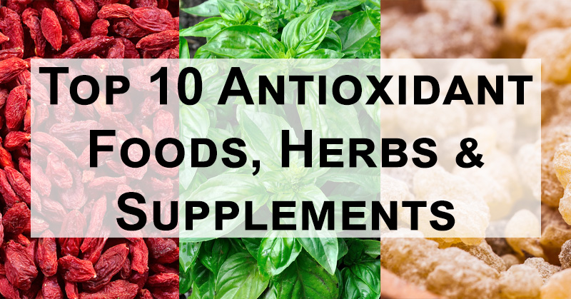 antioxidant supplements antioxidant herbs antioxidant foods