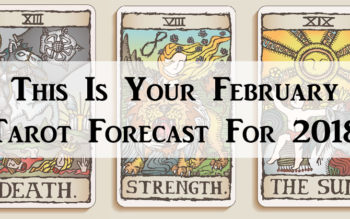 This Is Your February Tarot Forecast For 2018, According To Your Zodiac Sign