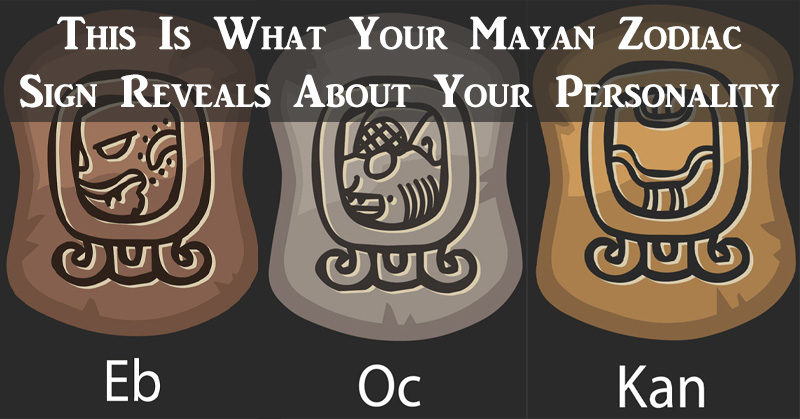 Mayan Zodiac Heres What Yours Says About Your Personality